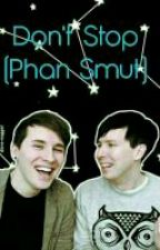 Don't Stop (Phan Smut) by rydenonepilots