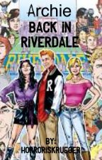 Archie: Back in Riverdale  by MadameGiry10
