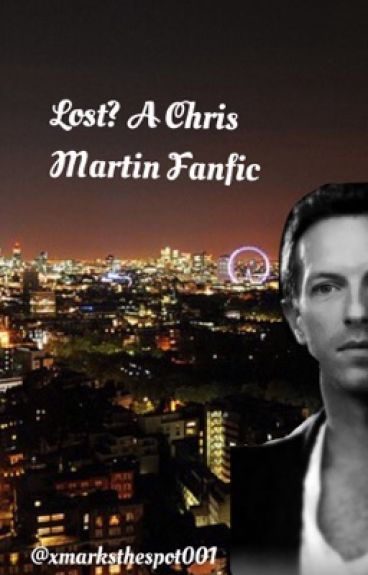 Lost? Chris Martin fanfic