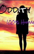 Oddity: 100% Human by LuxLumos