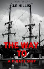 The Way To A Pirates Ship. (MxB ) by -SicklySweet-