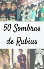 Las 50 sombras de rubius HOT (+18) by Criaturitacharlise