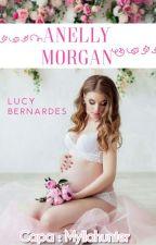 Anelly Morgan ( Em Revisão ) by LucyBernardes