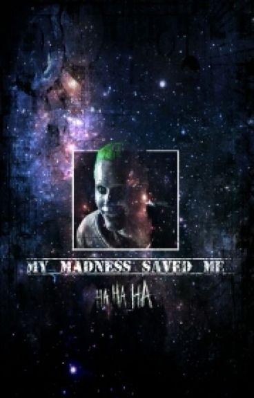 My Madness Saved Me