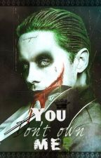 You don't own me by _Harley-Joker_