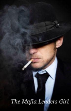 The Mafia Leaders Girl  by saiketaukn0w