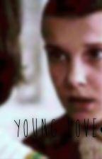 Young Love ~Mileven Fan Fiction by StrangerThingsss