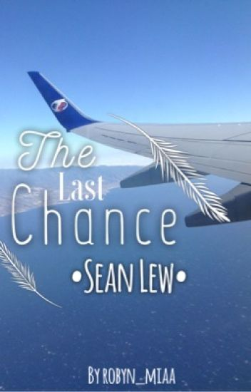 The Last Chance ~ Sean Lew