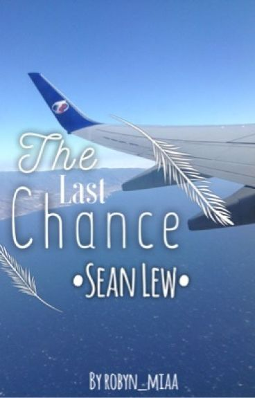 The Last Chance ~ Sean Lew
