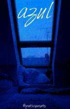 Azul by poeticsunsets