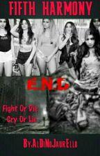 E.N.D (Fifth Harmony/ You) by AlDiNoJaurEllo