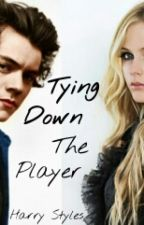 Tieing Down The Player ( A Harry Styles Love Story) by British-1D-Irish