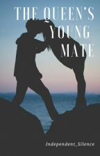 The Queen's Young Mate (Major Editing) by independent_silence
