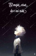 Killua Y Tu gon Y _____ [hunterxhunter]el mejor error de mi vida by SolLuceMurguia