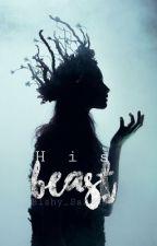 His Beast by Bishy_Sarcasm