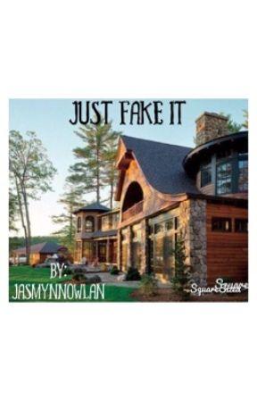 Just fake it by jasmynamy