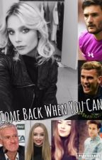 Come Back When You Can/Fight Song 1&2 |Griezmann|Lloris| by Clothilde_Carstairs