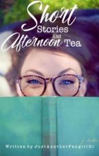 Short Stories & Afternoon Tea by justanotherfangirlhi