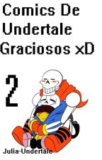 Comics De Undertale Graciosos xD 2 by julia-undertale