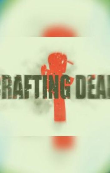 Crafting Dead {Minecraft Diaries X Reader} |~|~|~|~|~REMAKE|~|~|~|~|~