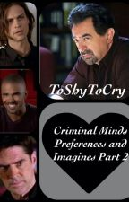 Criminal Minds Imagines And Preferences 2 by ToShyToCry