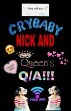 Crybaby Nick And Queen's Q/A!!! by _TMAG_