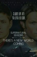 There's A New World Coming - SupernaturalxReader by Fatal_Glow