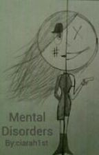Mental Disorders by ciarah1st