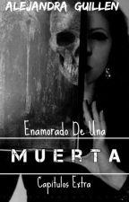Enamorado De Una Muerta - (jos canela) - capitulos extra by Alejandra_guillen