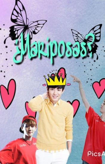 ¿Mariposas? ||ChanBaek•BaekYeol||