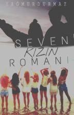 SEVEN KIZIN ROMANI by yaqmur25