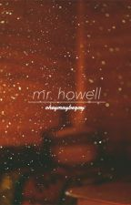 •Mr. Howell//Phan AU [SLOW UPDATES] by -voiddamon