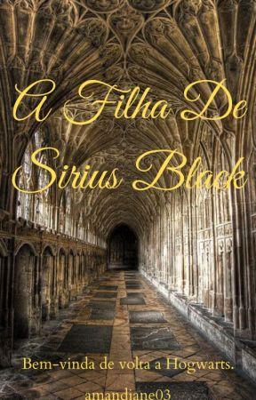 A Filha De Sirius Black - Capítulo I - Wattpad