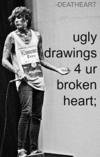 ugly drawings 4 ur broken heart;; by saddistik