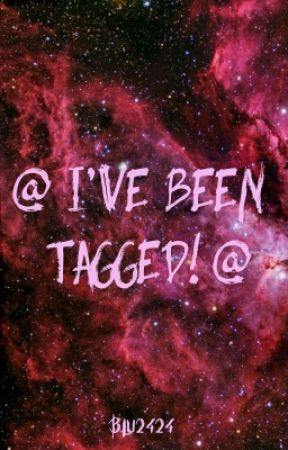 @ I've Been Tagged! @ by Blu2424