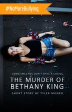 The Murder of Bethany King by TyMunro
