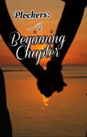 Plockers: A Beginning Chapter by KawaiiNerdyPotato