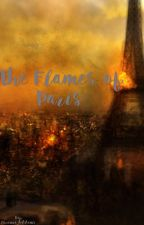 The Flames Of Paris by Caramia_Addams