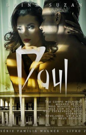 Serie Família Magner - Livro 2 - Paul by LainaSuzan