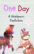 One Day~A Wistparri Fanfiction~ by Cloudwhisker
