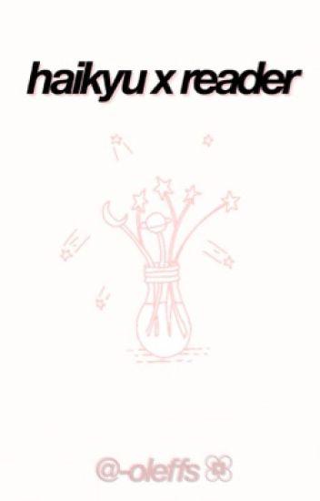 Haikyu!! X Reader