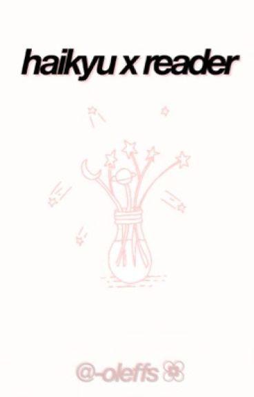 Haikyu X reader