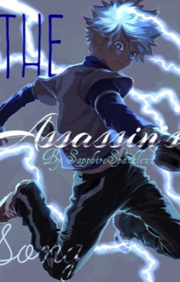 The Assassin's Song {Killua X Reader}