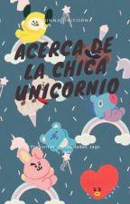 Acerca de la chica unicornio.  by NinnaUnicorn