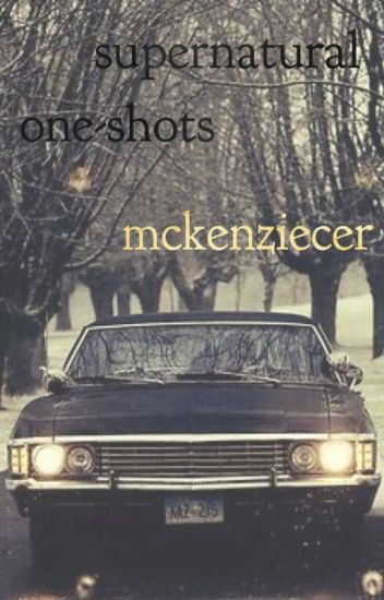 Supernatural One-Shots [requests closed]