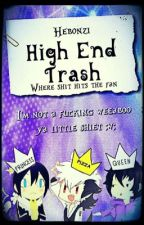 High End Trash by Hebonzi