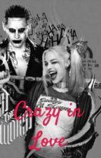 Crazy in Love by HarleyeJokerpuddin
