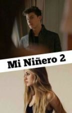Mi Niñero 2  //TERMINADA// by ShawnDameDuro