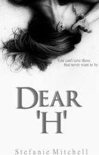 Dear H | ✔️ by XxSadLittleAngelxX