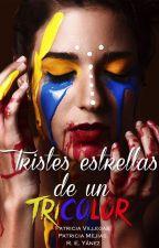 Tristes estrellas de un tricolor.  by ReimarEstefany